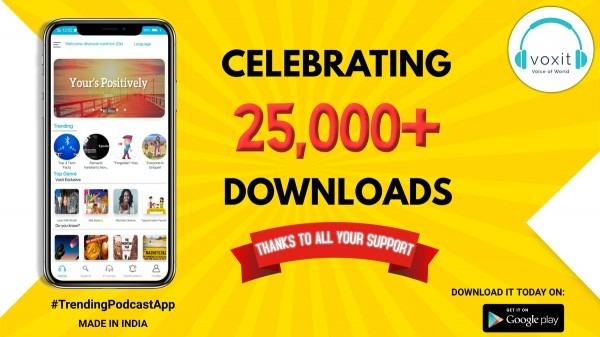 Voxit Podcast App crosses 25,000+ downloads in Playstore